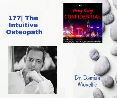 The Intuitive Osteopath: Hong Kong Confidential Podcast with Damien Mouellic